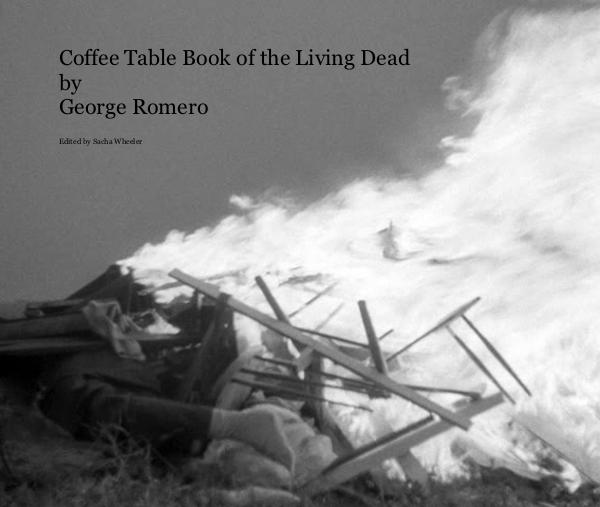 The Coffee Table Book of the Living Dead