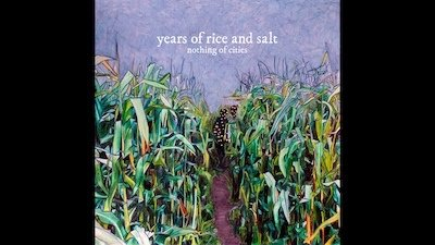 "Years of Rice & Salt ""Nothing of cities"" LP/CD"